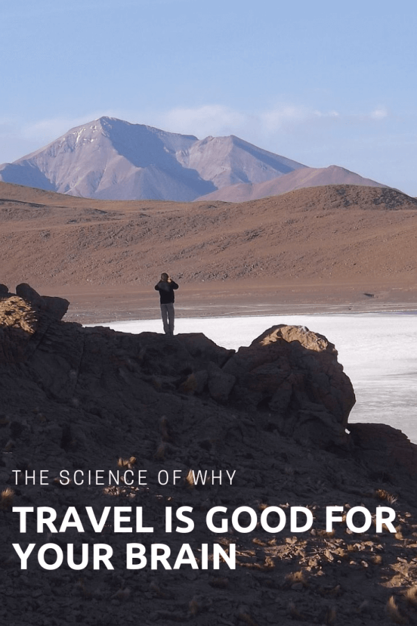 Science says...travel is good for your brain and your well-being.