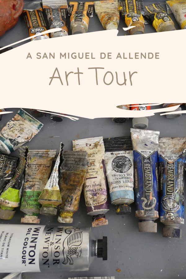Art tour of galleries and workshops in San Miguel de Allende, Mexico